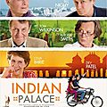 Le c à voir - film anglais : indian palace -