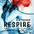Ten tiny breaths - respire (tome 1) - k. a. tucker