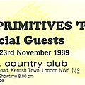 The primitives - jeudi 23 novembre 1989 - town & country club (london)