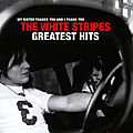 THE WHITE STRIPES – The White Stripes Greatest Hits (2021)
