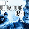 <b>Die</b> <b>Hard</b> 5, quand y en a plus y en a encore !