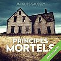 Principes mortels, de jacques saussey