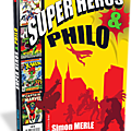 Le jeu pour comprendre la société, des <b>Super</b> <b>Héros</b> pour comprendre la philo