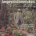 Escapades <b>impressionnistes</b> de Paris à Honfleur