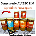 CONSERVERIE AU BEC FIN -Spécialités provençales - soupe de poissons - tapenade
