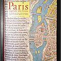 Paris, <b>capitale</b> des livres : Le monde des livres et de la presse à Paris, du Moyen Age au XXe siècle