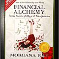 Financial Alchemy : Twelve months of Magic & <b>Manifestation</b> - Morgana Rae