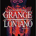 <b>Lontano</b>, de Jean-Christophe Grangé