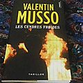 Les cendres froides -<b>Valentin</b> <b>Musso</b>.