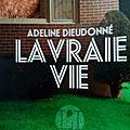 La vraie vie de Adeline <b>Dieudonné</b>