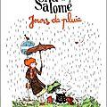 Shä et salomé : jours de pluie ---- anne montel et loïc clément