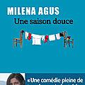 Une saison <b>douce</b>, Milena Agus