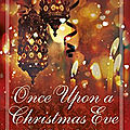 Once upon a Christmas Eve ❉❉❉ <b>Elizabeth</b> <b>Hoyt</b>