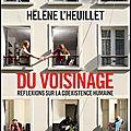 Du <b>voisinage</b> - Réflexions sur la coexistence humaine - Hélène L'Heuillet - Editions Albin Michel