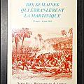 Dix semaines qui ébranlèrent la Martinique (25 mars - <b>4</b> <b>juin</b> 1848) - Edouard de Lépine