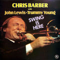 Chris Barber with John Lewis - Trummy Young - 1978 - Swing Is Here (Black Lion)
