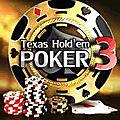 Texas hold'em poker 3 : tout le plaisir du poker sans se ruiner !