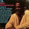 Jimmy Witherspoon - 1964 - Some of My Best Friends Are the Blues (Prestige)