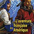 L'aventure française en Amérique