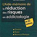 L'aide-mémoire de la réduction des risques en addictologie en 22 notions (ouvrage) - fédération addiction