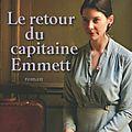 Le <b>retour</b> du <b>capitaine</b> <b>Emmett</b> -Elizabeth Speller
