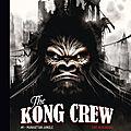 The Kong <b>Crew</b> #1 Manhattan Jungle d'Eric Herenguel