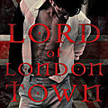 Lord of London Town de Tillie Cole