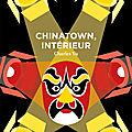 Chinatown, intérieur : Charles Yu un OVNI littéraire sur <b>Hollywood</b>