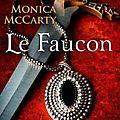 Les Chevaliers des Highlands tome 2 - Le <b>Faucon</b> de Monica McCarty
