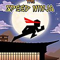 The Speed <b>Ninja</b> : fais pleuvoir les shurikens !