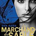 [CHRONIQUE] Le Marchand de Sable, saison 2 de Gaïa Alexia