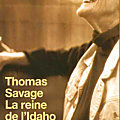 la reine de l'Idaho - Thomas <b>Savage</b>