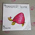 Cocotte, le <b>transfert</b> textile distingué !