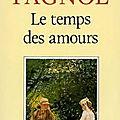 Le temps des amours ❉❉❉ Marcel Pagnol