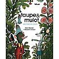 Taupe et Mulot, les beaux jours Ed. <b>Helium</b>