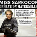 Au pays de Sarkocop, voici la brigade maternelle
