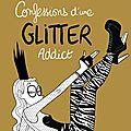 Confessions d'une glitter addict de diglee