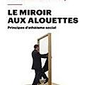 Michel <b>Onfray</b>, Le miroir aux alouettes