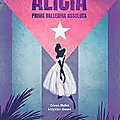 Alicia, prima ballerina assoluta, de Eileen Hofer et Mayalen Goust