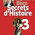 Secrets d'histoire de stéphane bern (tome 3)