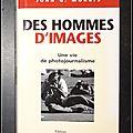 Des Hommes d'Images : Une vie de <b>photojournalisme</b> - John G. Morris