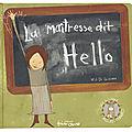 La <b>maitresse</b> dit hello, le livre des élèves