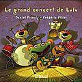Daniel picouly et frédéric pillot. le grand concert de lulu.