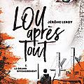 Lou après tout, T1 Le grand effondrement, de Jérôme Leroy, chez Syros ***