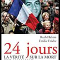 24 Jours - La vérité sur la mort d'<b>Ilan</b> <b>Halimi</b> - Ruth <b>Halimi</b> & Emilie Frèche - Editions Seuil