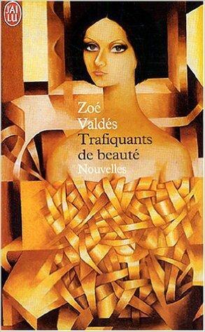 Trafiquants de beauté de Zoé VALDES