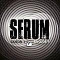 Serum - saison 1 - episode 1 - de h.loevenbruck et f.mazza