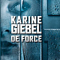 De force, karine giebel
