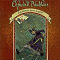 Les désastreuses aventures des orphelins baudelaire, tome 6 : ascenseur pour la peur de lemony snicket
