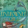 The Undrowned Child - Michelle Lovric